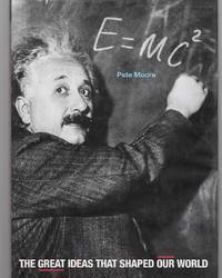 E=Mc2 ( The Great Ideas That Shaped Our World )