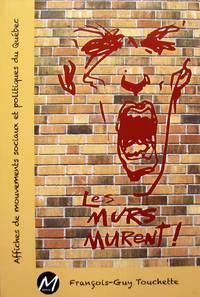 Les Murs Murent ! : Affiches des mouvements sociaux et politiques du Québec