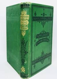 The Appledore Cook Book: Containing Practical Receipts for Plain and Rich Cooking