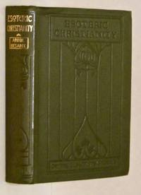ESOTERIC CHRISTIANITY or The Lesser Mysteries by  Annie Besant - Hardcover - 1914-01-01 - from Eyebrowse Books - MWABA and Biblio.com