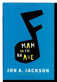 MAN WITH AN AXE. by  Jon A Jackson - Signed First Edition - (1998.) - from Bookfever.com, IOBA (SKU: 64649)