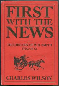 image of First With the News: The History of W.H. Smith, 1792-1972