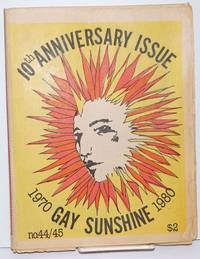 Gay Sunshine; a newspaper of gay liberation, #44/45 10th anniversary issue, 1970-1980