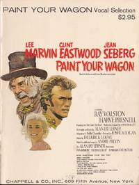 Paint Your Wagon Vocal Selection by  Alan Jay Lerner - Paperback - from Chisholm Trail Bookstore (SKU: 19174)