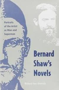 Bernard Shaw's Novels: Portraits of the Artist as Man and Superman (Florida Bernard Shaw)