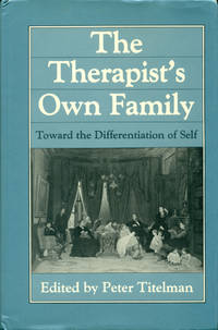 THE THERAPIST'S OWN FAMILY : Toward the Differentiation of Self
