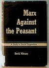 Marx Against the Peasant: A Study in Social Dogmatism