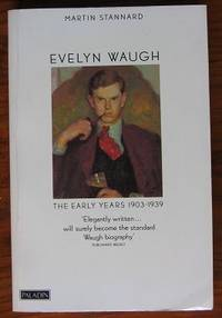 Evelyn Waugh: the Early Years: The Early Years, 1903-39
