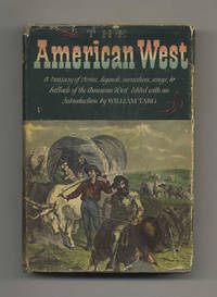 The American West: A Treasury of Stories, Legends, Narratives, Songs &  Ballads of Western America  - 1st Edition / 1st Printing