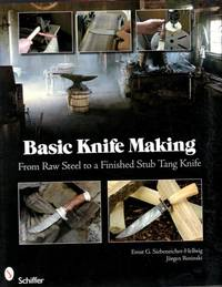 Basic Knife Making: From Raw Steel to a Finished Stub Tang Knife by Jrgen Rosinski Ernst G Siebeneicher-Hellwig - Paperback - from The Wright Book and Biblio.com