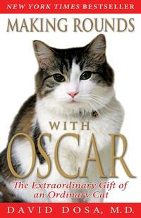 image of Making Rounds with Oscar: The Extraordinary Gift of an Ordinary Cat