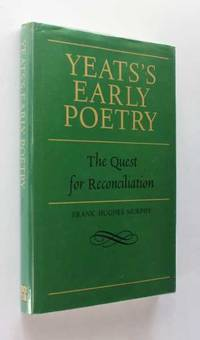 Yeats's Early Poetry: The Quest for Reconciliation