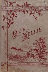 Our Nellie; Or, Found in The Factory