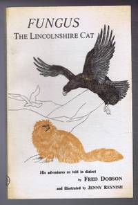 Fungus, the Lincolnshire Cat. His adventures as told in his native dialect of Lincolnshire