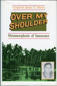Over My Shoulder: Metamorphosis of Innocence, Adventures of a 1st Division Marine