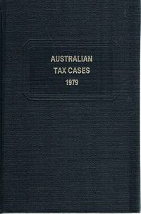 Australian Tax Cases 1979 With Consolidated Case Table, Finding Lists And Index For 1969-1979.