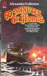 60 Minutes for St. George by  Alexander Fullerton - Paperback - 1978 - from Riverwash Books and Biblio.com