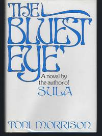 The Bluest Eye: A Novel by  Toni Morrison - Hardcover - Book Club (BCE/BOMC) - 1970 - from Turn-The-Page Books (SKU: 065722)