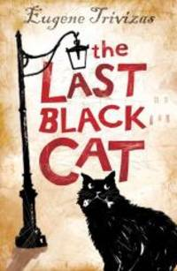The Last Black Cat by Eugene Trivizas - Paperback - 2005-04-09 - from Books Express and Biblio.com