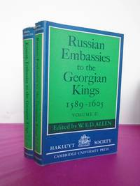 RUSSIAN EMBASSIES TO THE GEORGIAN KINGS 1589 - 1605 Volume I [&] Volume II
