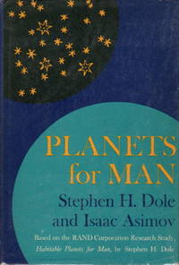 PLANETS FOR MAN: Based on the RAND Corporation Research Study, Habitable Planets for Man, by Stephen H. Dole