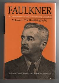 image of Faulkner A Comprehensive Guide to the Brodsky Collection, Volume I, the  Biobibliography.