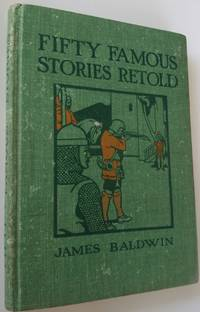 Fifty  Famous Stories Retold - James Baldwin