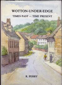 Wotton-Under-Edge. Times Past-Time Present