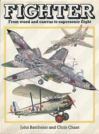 Fighter. From Wood and Canvas to Supersonic Flight