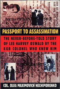 Passport to Assassination. the Never-Before-Told Story of Lee Harvey  Oswald by the KGB Colonel...