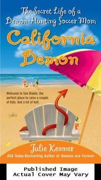 California Demon: The Secret Life of a Demon-Hunting Soccer Mom (Book 2) by  Julie Kenner - Paperback - 2007-06-26 Spine Wear, Cover Cre - from EstateBooks (SKU: 309PS14V_be50320d-217a-4)