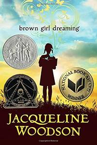 Brown Girl Dreaming: Jacqueline Woodson (Newbery Honor Book)
