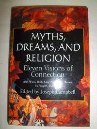 Myths, Dreams, and Religion: Eleven Visions of Connection