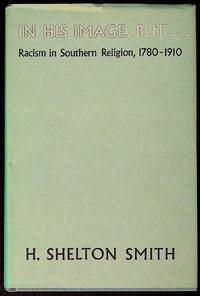 In His Image, But ... Racism in Southern Religion, 1780 - 1910
