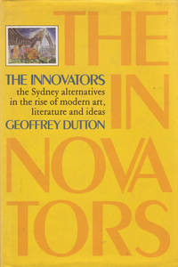 image of The Innovators. the Sydney alternatives in the rise of modern art, literature and ideas