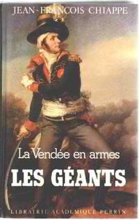 La vendee en armes tome 2 : les geants by Chiappe Jean François - 1982 - from philippe arnaiz (SKU: 166042)