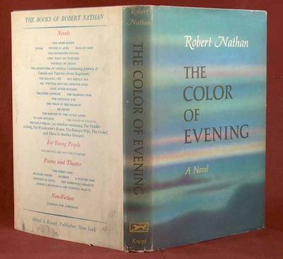 1960. NATHAN, Robert. THE COLOR OF EVENING. New York: Alfred A. Knopf, 1960. First edition, inscribe...