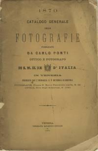 1870. CATALOGO GENERALE DELLE FOTOGRAFIE PUBLICATE DA CARLO PONTI, OTTICO E FOTOGRAFO,  DI S. M. IL RE D'ITALIA, IN VENEZIA.; PREMIATO CON 7 MEDAGLIE E 2 MENZIONI ONOREVOLI