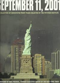 September 11, 2001 : A Selection of Newspapers Front Pages selected by the Poynter Institute