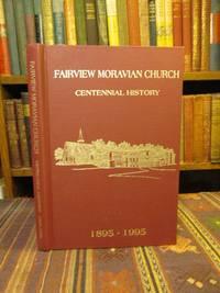 History of Fairview Moravian Church of Winston-Salem, North Carolina 1895-1995