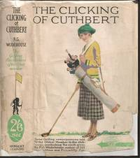"The Clicking of Cuthbert by Pelham Grenville ""P G"" Wodehouse (1881-1975) - Hardcover - Signed - 1924 - from The Book Collector ABAA, ILAB (SKU: L0975)"