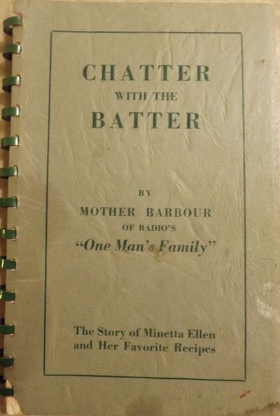 1948. ELLEN, Minetta. CHATTER WITH THE BATTER. By Mother Barbour Of Radio's
