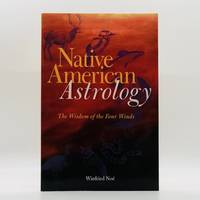 Native American Astrology: The Wisdom of the Four Winds