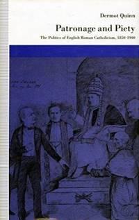 Patronage and Piety: The Politics of English Roman Catholicism, 1850-1900