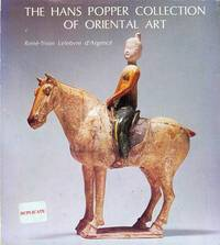 The Hans Popper Collection of Oriental Art: A Selection of 131 Chinese Ancient Bronzes, Sculptures, Ceramics and Korean Celadons