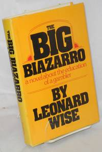 image of The big biazarro a novel about the educaton of a gambler