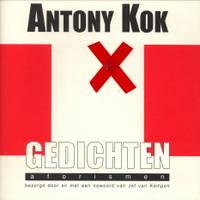 Anthony Kok. Gedichten & Aforismen. Een keuze uit de gedicnten en aforismen van Anthony Kok