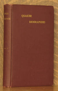 QUAKER BIOGRAPHIES, A SERIES OF SKETCHES - VOL. 1 (INCOMPLETE SET)