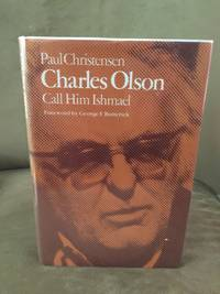 Charles Olson, call him Ishmael / foreword by George F. Butterick.