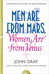 Men Are from Mars, Women Are from Venus: A Practical Guide for Improving Communication and Getting What You Want in Your Relationships by John Gray - Paperback - from The Saint Bookstore and Biblio.com